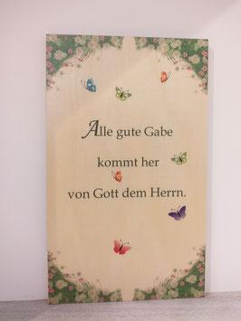 """Spruchschild """"Alle gute Gabe"""""""