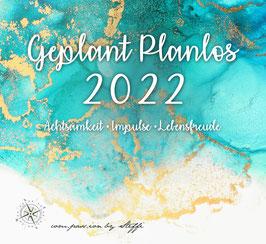 Geplant Planlos 2022