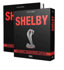 Shelby Buch: Cobra - Mustang - GT40 - Heel Verlag