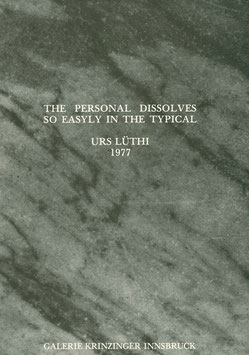 Lüthi (Urs Lüthi - The Personal Dissolves so easyliy in the Typical) 1977.