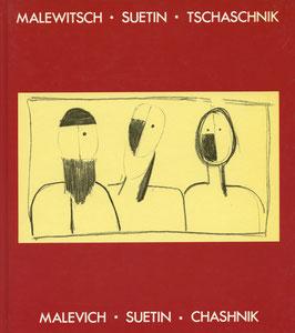 Malewitsch. Suetin. Tschaschnik. Ausstellungs-Katalog / Catalogue 1992.