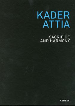 Attia (Kader Attia - Buch: Sacrifice and Harmony) 2016.