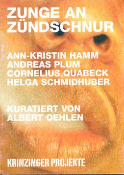 Zunge an Zündschnur (Hamm, Plum, Quabeck, Schmidhuber) 2004.