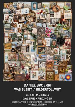 Daniel Spoerri - Was bleibt / Bildertollwut, Poster 2016.