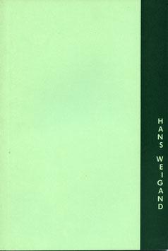 Weigand (Hans Weigand - Ausstellung) 1987.