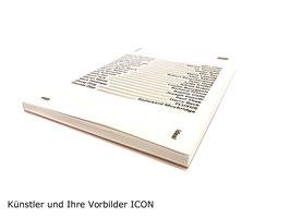 """ICON (Icon - Idea Ideal Inspiration """"Künstler und Ihre Vorbilder"""") 2017"""