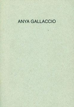 Gallaccio (Katalog / Catalogue: Anya Gallaccio - British Project I) 1992.