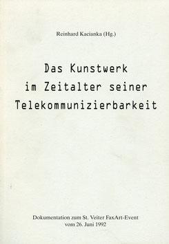 Das Kunstwerk im Zeitalter seiner Telekommunizierbarkeit (Fax-Kunst) 1992.