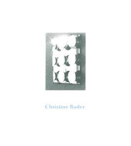 Bader (Prospekt / Prospect: Christine Bader - Katalog  zur Ausstellung in der Galerie Krinzinger 1988).