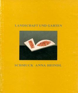 Heindl (Katalog: Anna Heindl - Landschaft und Garten) 1987.