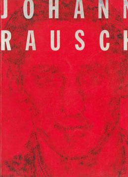 Rausch (Johann Rausch - Rouge Grenade Nr. 1 - Nr. 39) 1995.