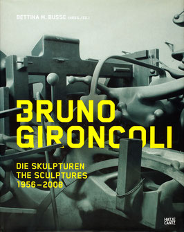 Gironcoli (Bruno Gironcoli - Die Skulpturen. The Sculptures  1956-2007) 2008.