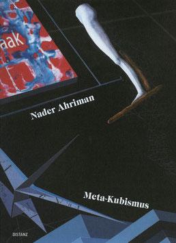 Nader Ahriman - Meta-Kubismus (Kunst-Buch / art book 2013).