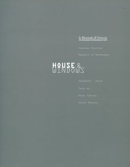 House & Windows (49. Biennale di Venezia - Montenegro) 2000.