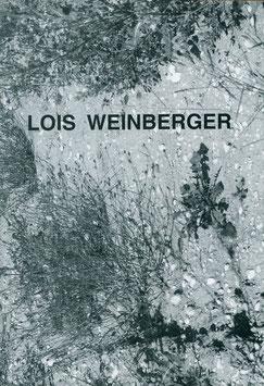 Weinberger (Lois Weinberger - Ausstellung) 1993.