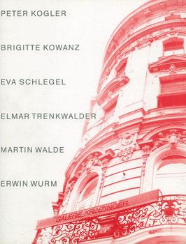Kogler, Kowanz, Schlegel, Walde, Wurm (Ausstellung - Galerie Krinzinger) 1991.