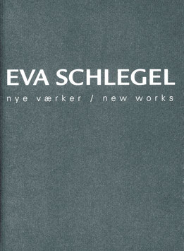 Schlegel (Eva Schlegel. Nye vaerker - new works, 2005)