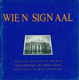 Wien Signaal (Katalog / Catalogue: Wie n sign aal - Aktuele Kunst Uit Wienen - Messe Aorta Amsterdam) 1986.