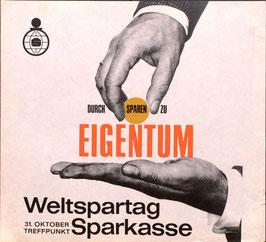 Poster (Traimer - Heinz Traimer: Durch  Sparen zu Eigentum. Weltspartag Treffpunkt Sparkassen zu Eigentum. Um 1965