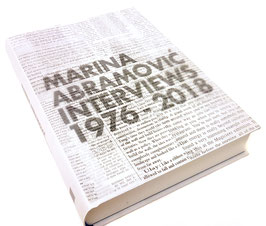 Marina Abramović - Interviews 1976 - 2018 (Buch / art book 2018).