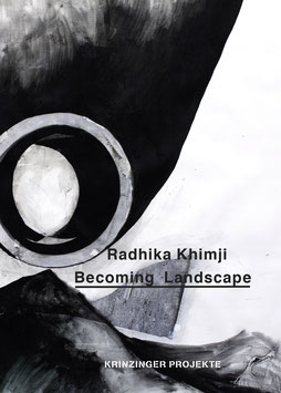 Khimiji (Radhika Khimji - Catalogue Becoming Landscape) 2017 / 2018.