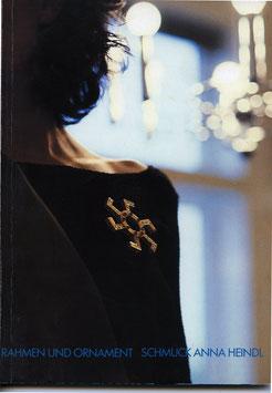 Heindl (Anna Heindl - Rahmen und Ornament Schmuck) 1989/90.