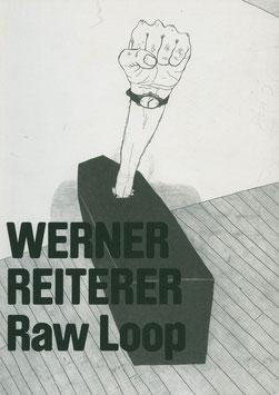Reiterer (Werner Reiterer - Raw Loop) 2008.