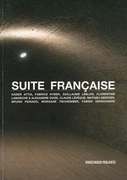 Suite Francaise (Ausstellungs-Katalog - Krinzinger Projekte) 2008.