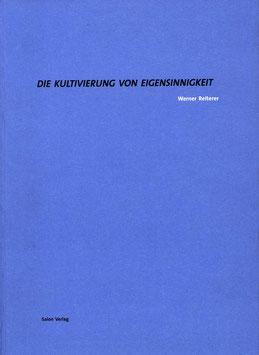 Reiterer (Werner Reiterer - Die Kultivierung von Eigensinnigkeit) 2000.