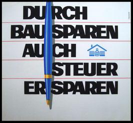 Poster (Traimer - Heinz Traimer: Durch Bausparen auch Steuer ersparen) Original Siebdruck von 1967.