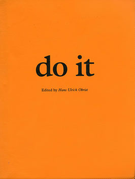 DO IT by E-FLUX (Buch / Book: Do it - Volume 1 Extension - Hans Ulrich Obrist) 2005.