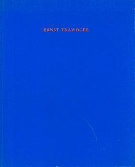 Trawoeger (Ernst Trawöger, Ausstellung in der Galerie Krinzinger) 1989.