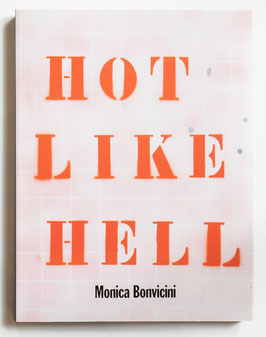 Monica Bonvicini - Hot like hell (Buch / art book 2021).