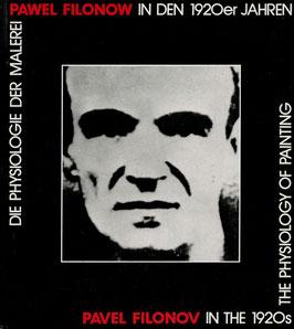 Filonow (Buch / Book: Pawel Filonow - in den 1920er Jahren / Die Physiologie der Malerei) 1992.