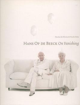 Op de Beeck  (Hans Op the Beeck - On Vanishing) 2008. Signiert!