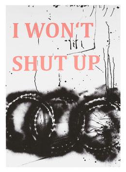 Monica Bonvicini - I WON'T SHUT UP (Edition / art print 2021).