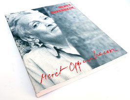 Oppenheim (Meret Oppenheim - Eine andere Retrospektive. A different Retrospective) 1997.
