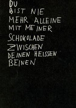Disler (Martin Disler - Du bist nie mehr alleine mit meiner Schokolade zwischen Deinen heissen Beinen) 1981.