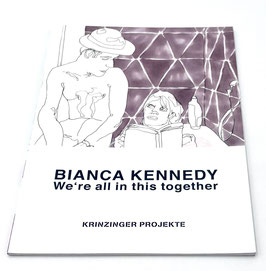 Bianca Kennedy - We're all in this (Kunst Buch / art catalogue 2021).