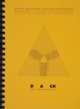 D A CH (Sommer-Ausstellung der Galerie Krinzinger in Bregenz) 1999.