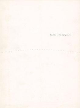 Walde (Martin Walde - Ausstellung) 1988.
