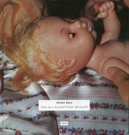 Banz (Buch / Book: Stefan Banz - Give me a Leonhard Cohen Afterworld) 1995.