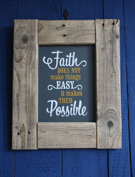 Faith does not make things