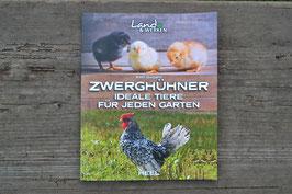 Zwerghühner - Ideale Tiere für jeden Garten