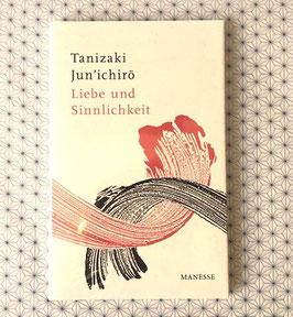 Liebe und Sinnlichkeit - Jun´ichirō Tanizaki -