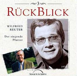 Wilfried Reuter - Rückblick (Der singende Pfarrer)