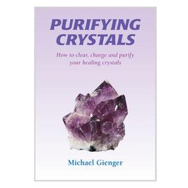 """Gienger, Michael: """"Purifying Crystals"""" (englische Ausgabe von """"Reinigen-Aufladen-Schützen"""")"""