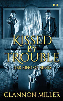 Kissed by Trouble 2 - Der King of Kings