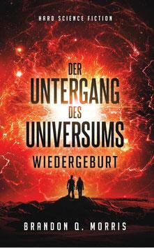 Der Untergang des Universums 3 – Wiedergeburt