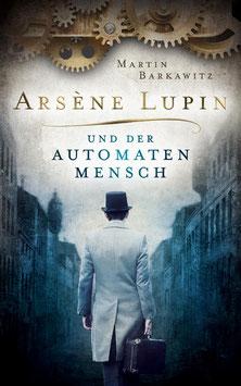 Arsène Lupin und der Automatenmensch